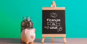 Finanças para casal: por que o planejamento a dois é importante
